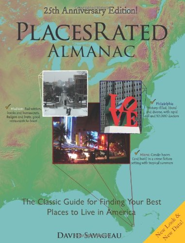 Places Rated Almanac: The Classic Guide for Finding Your Best Places to Live in America: 25th Anniversary Edition [Lingua Inglese]