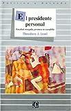 El presidente personal : facultad otorgada, promesa no cumplida (Politica y Derecho) (Spanish Edition)