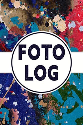 Foto Log: Fotografie Notizbuch für Einsteiger und Profis