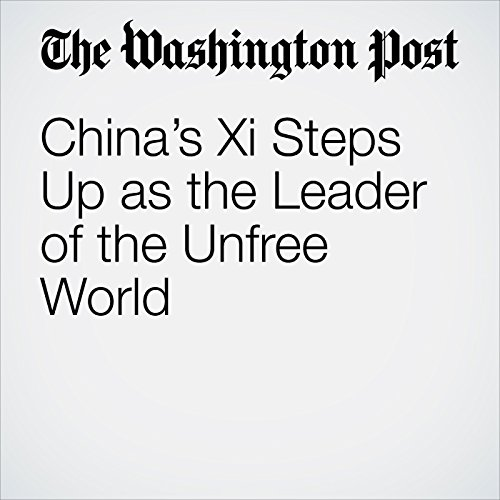 China's Xi Steps Up as the Leader of the Unfree World copertina