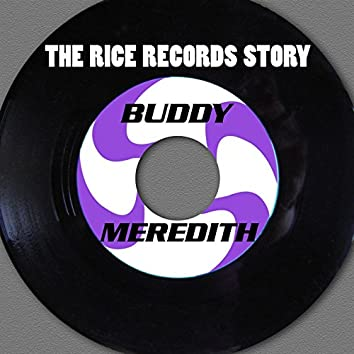 The Rice Records Story: Buddy Meredith