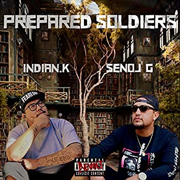 Prepared Soldiers (feat. Indian.K)