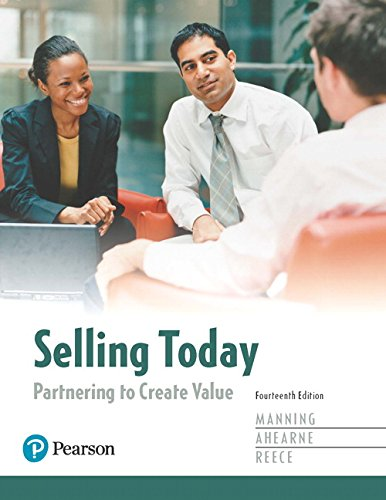 Selling Today: Partnering to Create Value, Student Value Edition Plus MyLab Marketing with Pearson eText -- Access Card