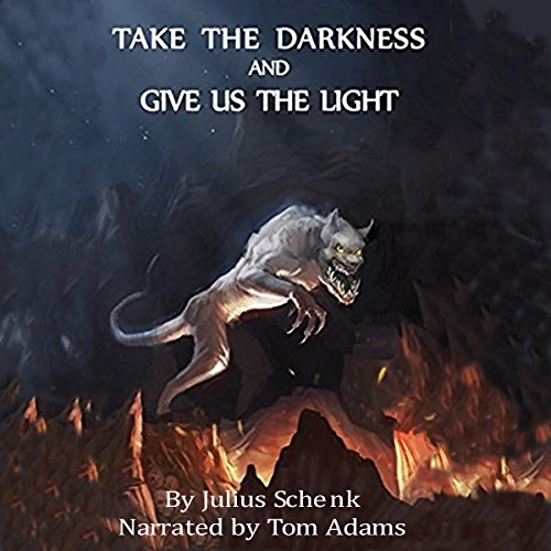 Take the Darkness And Give Us The Light audiobook cover art