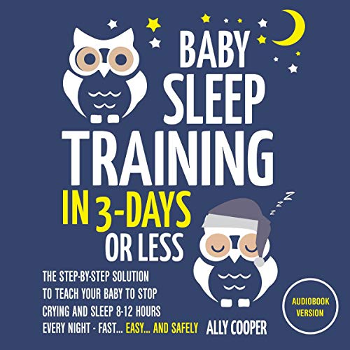 Baby Sleep Training in 3 Days or Les cover art