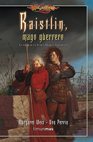 Raistlin, mago guerrero.Tomo 1: La Forja de un Túnica Negra. Volumen 3