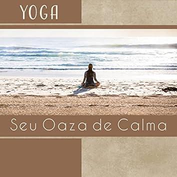 Yoga - Seu Oaza de Calma, Música para Sentir Melhor, Alongamento Corporal, Alívio do Estresse