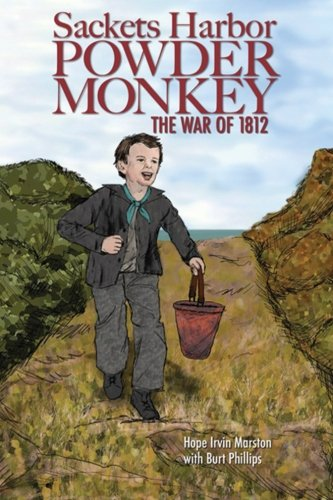 Book: Sackets Harbor Powder Monkey - The War of 1812 by Hope Irvin Marston