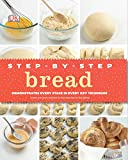 Step-by-Step Bread: Demonstrates Every Stage in Every Key Technique