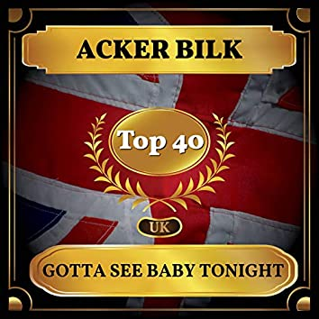 Gotta See Baby Tonight (UK Chart Top 40 - No. 24)