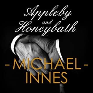 Appleby and Honeybath                   By:                                                                                                                                 Michael Innes                               Narrated by:                                                                                                                                 Jeremy Clyde                      Length: 5 hrs and 51 mins     7 ratings     Overall 4.3