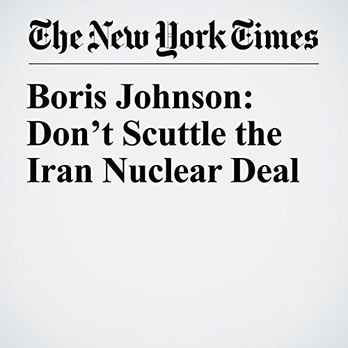 Boris Johnson: Don't Scuttle the Iran Nuclear Deal copertina