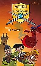 El novato / The New Kid at School (Escuela de cazadragones / Dragon Slayers' Academy) (Spanish Edition)