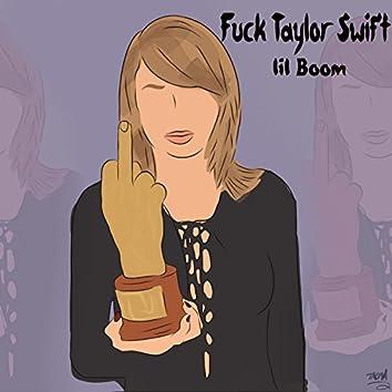 Fuck Taylor Swift