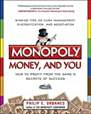 Monopoly, Money, and You: How to Profit from the Game's Secrets of Success (BUSINESS BOOKS)