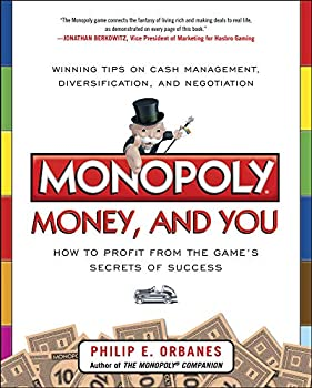 Monopoly Money and You  How to Profit from the Game's Secrets of Success