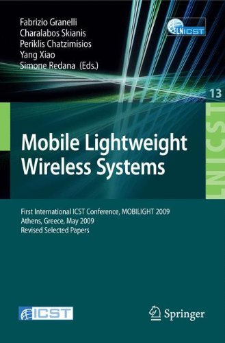 Mobile Lightweight Wireless Systems: First International Icst Conference, Mobilight 2009, Athens, Greece, May 18-20, 2009, Revised Selected Papers
