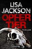 Opfertier: Thriller (Ein Fall für Alvarez und Pescoli 8)