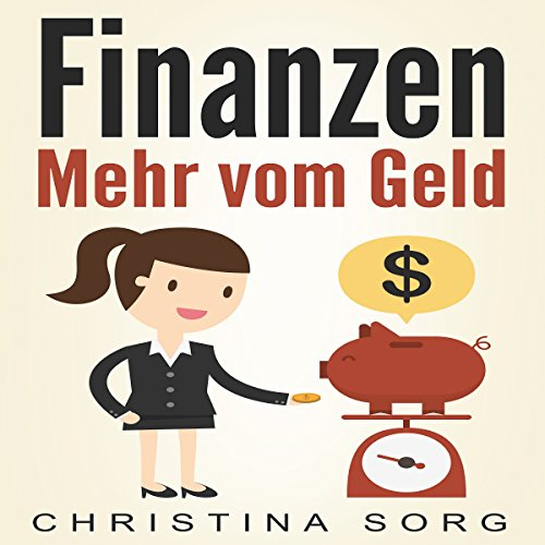 Finanzen: Mehr vom Geld [Finance: More from Money] audiobook cover art