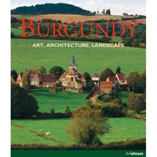 Burgundy - Art, architecture and landscape