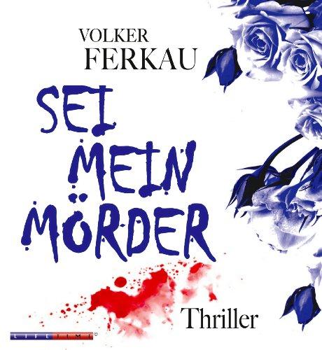 Sei mein Mörder Titelbild