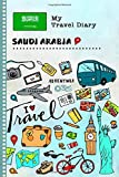 Saudi Arabia Travel Diary: Kids Guided Journey Log Book 6x9 - Record Tracker Book For Writing, Sketching, Gratitude Prompt - Vacation Activities ... Journal - Girls Boys Traveling Notebook