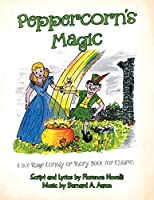 Peppercorn's Magic: A Live Stage Comedy or Story Book for Children
