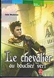 Le chevalier au bouclier vert - Hachette - 01/01/1999
