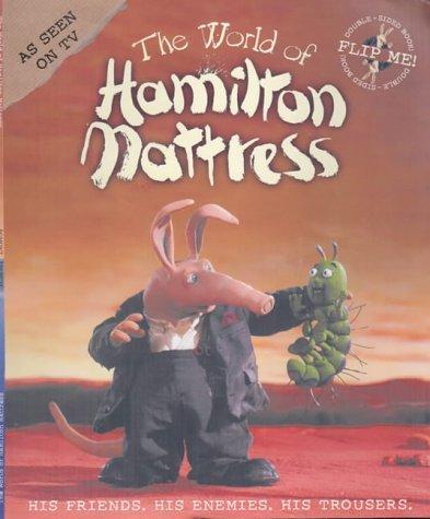 The World of Hamilton Mattress (The First Ever Aardvark Book) (2001-10-01)