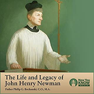 The Life and Legacy of John Henry Newman audiobook cover art