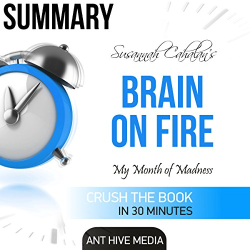 Susannah Cahalan's Brain on Fire: My Month of Madness Summary audiobook cover art