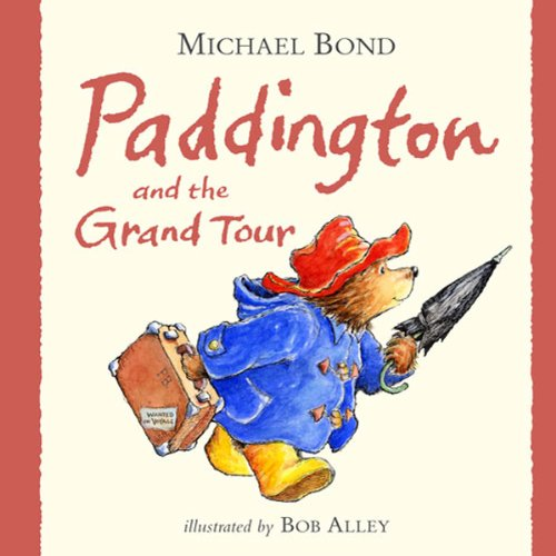 Paddington and the Grand Tour audiobook cover art