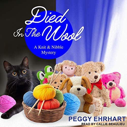 Died in the Wool: Knit & Nibble Mystery Series, Book 2