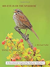His Eye Is on the Sparrow: A Devotional Inspired by Nature