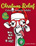Christmas Relief - Coloring Book for Adults: 50 Stress Relieving Designs, Ornaments, Christmas Trees, Wreaths, and More