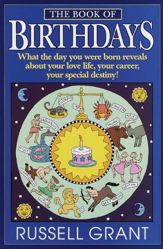 The Book of Birthdays: What the Day You Were Born Reveals About Your Love Life, Your Career, Your Special Destiny! (English Edition)