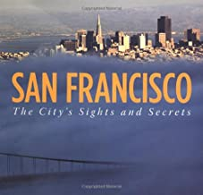 San Francisco: The City's Sights and Secrets