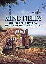 Mind Fields: The Art of Jacek Yerka, the Fiction of Harlan Ellison