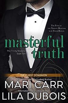 Masterful Truth (A Trinity Masters Novel) by [Mari Carr, Lila Dubois]