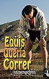 Equis quería correr: Una historia de encuentros y desencuentros