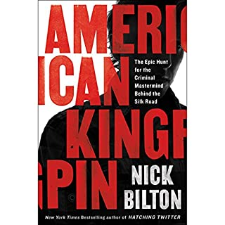 American Kingpin     The Epic Hunt for the Criminal Mastermind Behind the Silk Road              Written by:                                                                                                                                 Nick Bilton                               Narrated by:                                                                                                                                 Will Damron                      Length: 12 hrs and 14 mins     115 ratings     Overall 4.8