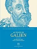 Au temps de Galien - Un médecin grec dans l'empire romain