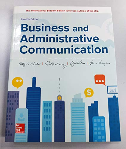 Compare Textbook Prices for ISE Business and Administrative Communication 12 Edition ISBN 9781260288384 by Locker, Kitty,Mackiewicz, Jo,Kienzler, Donna