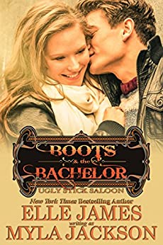 Boots & the Bachelor (Ugly Stick Saloon Book 12) by [Myla  Jackson, Elle James]