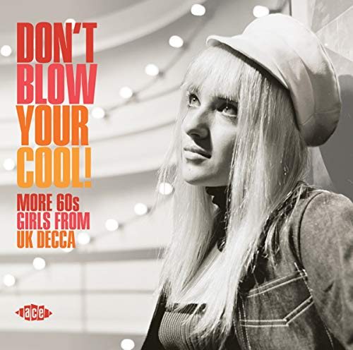 Don'T Blow You Cool! More 60s Girls from UK Decca