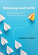 Rethinking Adult ADHD: Helping Clients Turn Intentions Into Actions