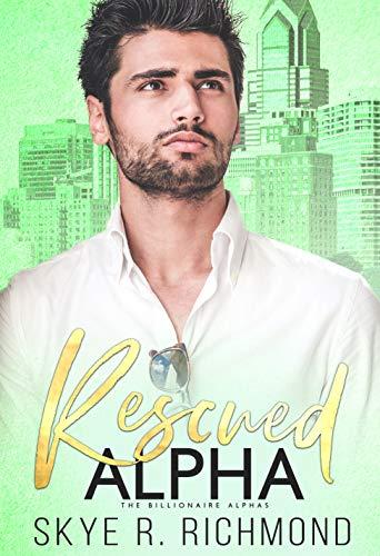 Rescued Alpha: A Non-Shifter Mpreg Romance (Billionaire Alphas Book 6) (English Edition)