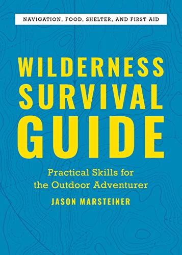 Wilderness Survival Guide: Practical Skills for the Outdoor Adventurer