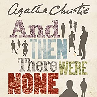 And Then There Were None                   By:                                                                                                                                 Agatha Christie                               Narrated by:                                                                                                                                 Hugh Fraser                      Length: 5 hrs and 36 mins     100 ratings     Overall 4.6