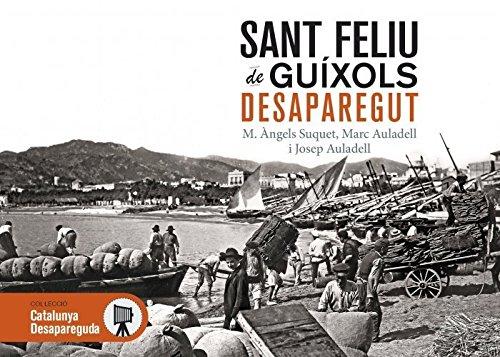 Sant Feliu de Guíxols desaparegut: 10 (Catalunya desapareguda)